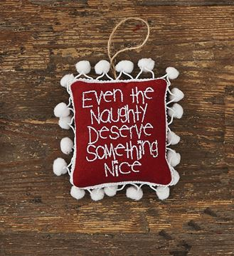 Picture of Even The Naughty Deserve Something Nice Ornament