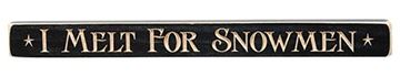 "Picture of I Melt For Snowmen Sign - Engraved Wood 18"" Long"