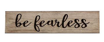 "Picture of Be Fearless Sign - Engraved Wood 24"" Long"