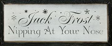 Picture of Jack Frost Nipping At Your Nose Sign - Stenciled Wood