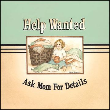 Picture of Help Wanted, Ask Mom By Linda Spivey Art Print - 10 X 10