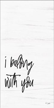 Picture of I Belong With You By Jaxn Blvd Art Print - 9 X 18