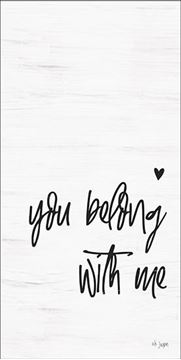 Picture of You Belong With Me By Jaxn Blvd Art Print - 9 X 18