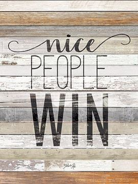 Picture of Nice People Win By Marla Rae Art Print - 12 X 16